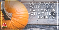 Get Spooky with These Halloween Activities & Events!