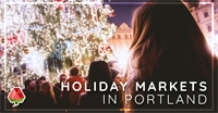Holiday Markets in Portland!