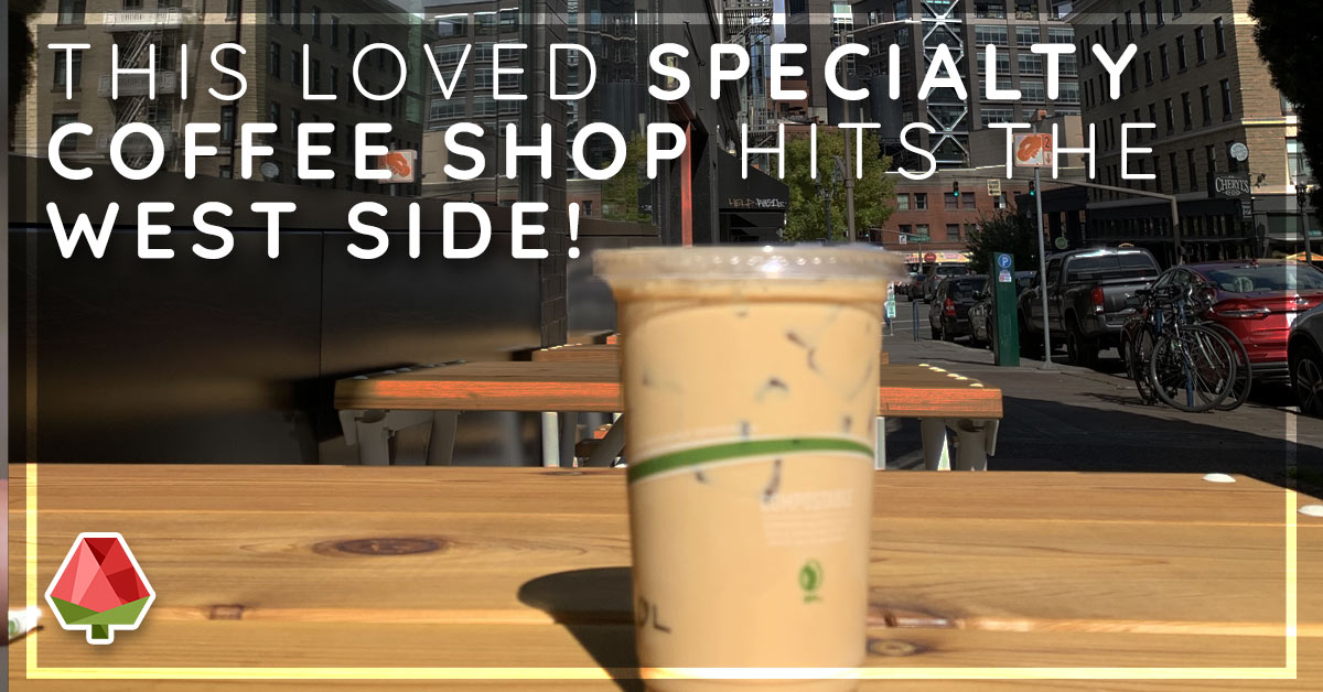 This Loved Specialty Coffee Shop Hits the West Side!