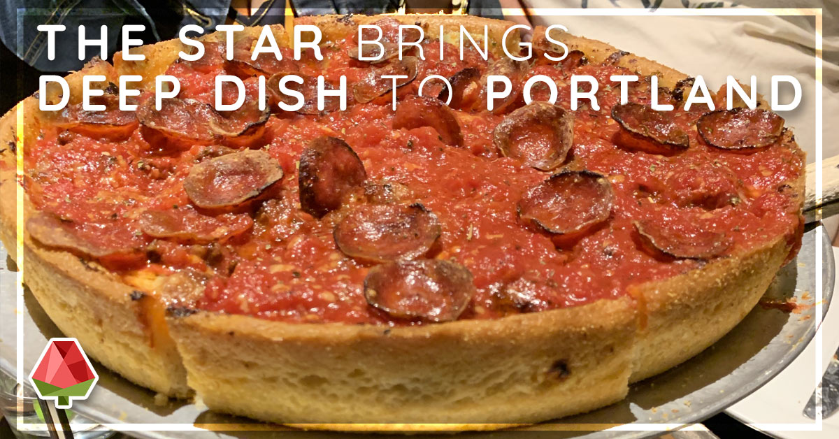 Deep Dish Isn't Just for Chicago Anymore! The Star Brings Deep Dish to Portland