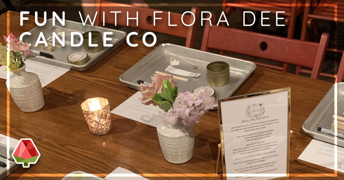 Wine, Homemade Candles, Flowers, and Fun with Flora Dee Candle Co.