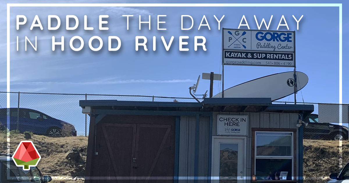 Paddle the Day Away in Hood River