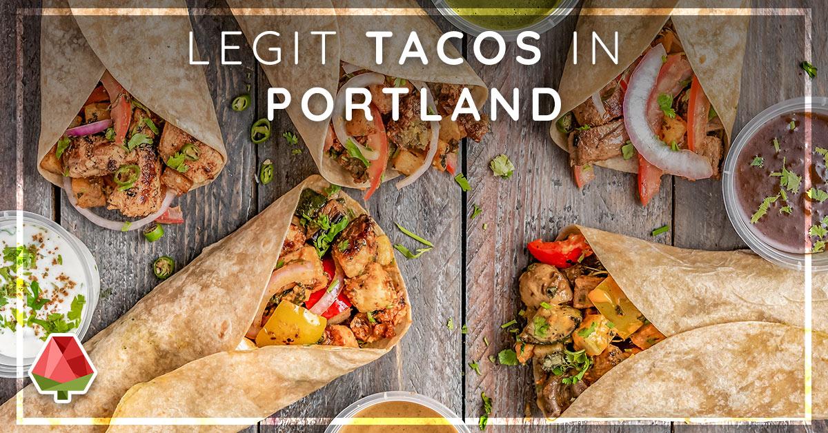 Legit Tacos in Portland